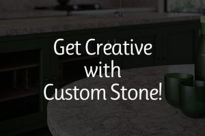 Not Just for Kitchen Counters: Get Creative with Custom Stone Applications