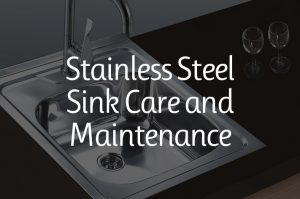 Stainless Steel Sink Care & Maintenance